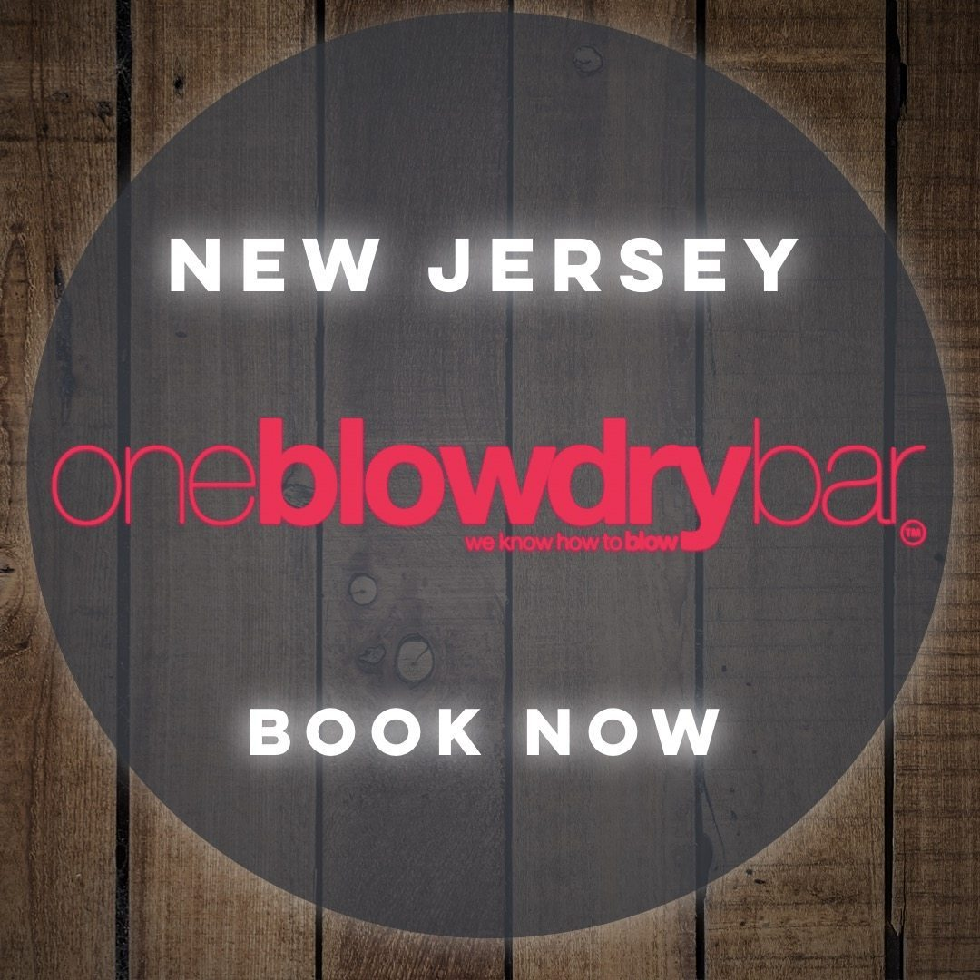 oneblowdrybar® New Jersey Location Book Now