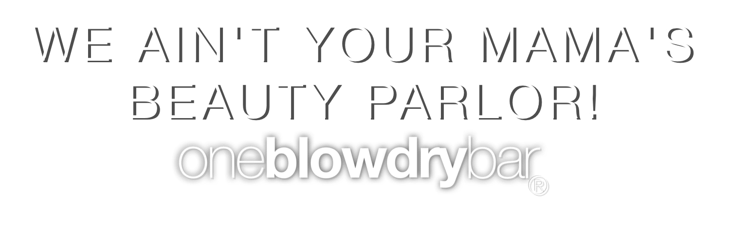 What is a blowout at oneblowdrybar Nation's Blow Dry Bar and Blowout Hair Salons
