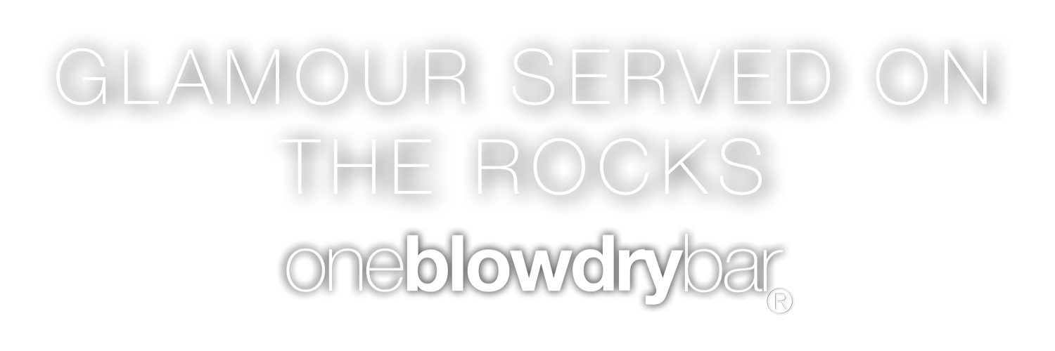 oneblowdrybar is served glamour on the rocks. Visit our blow dry bar blowout hair salon location in NYC NJ and FL